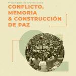 INFORME CONFLICTO, MEMORIA Y CONSTRUCCIÓN DE PAZ: